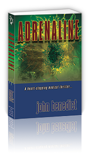 Adrenaline, heart-pounding medical thriller by John Benedict