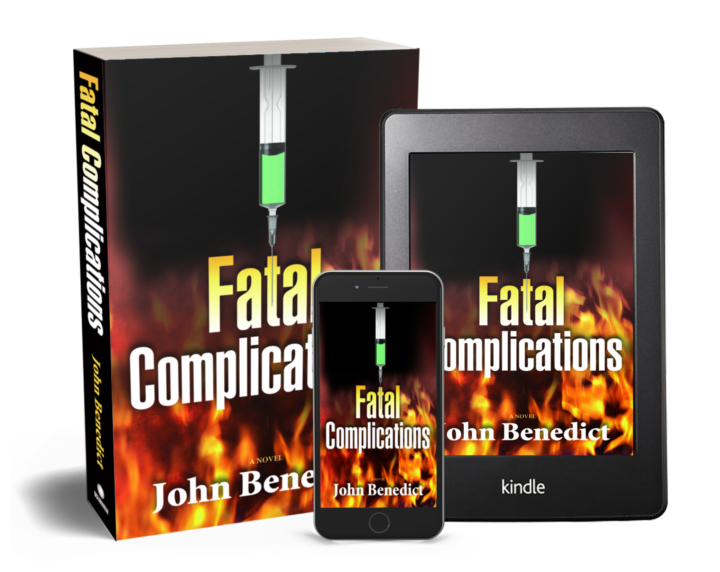 Fatal Complications - A John Benedict MD medical thriller
